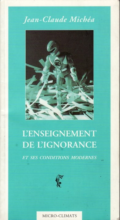 Michéa L'enseignement de l'ignorance